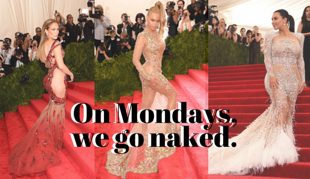 On Mondays, we go naked. Met Gala: Skin is in?