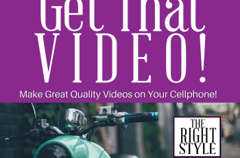 The Ultimate Guide to Making a Great Quality Video…On Your Cellphone!